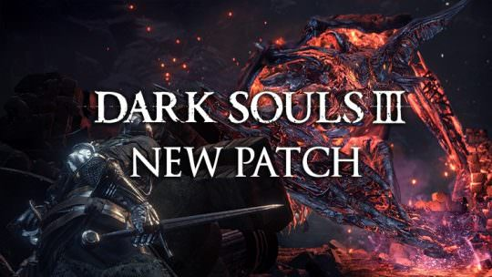 Dark Souls 3 New Patch Releasing This Friday