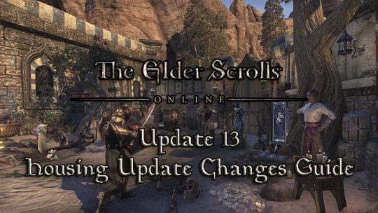 Elder Scrolls Online Update 13: Housing Update Changes Guide