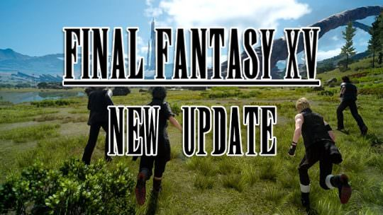 Final Fantasy XV Releases New Update, New PS4 Pro Support, Timed Quests, New Level Cap & More