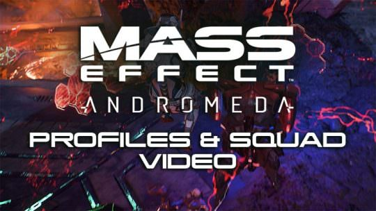 Mass Effect: Andromeda New Video Covers Profiles & Your Squad of Characters