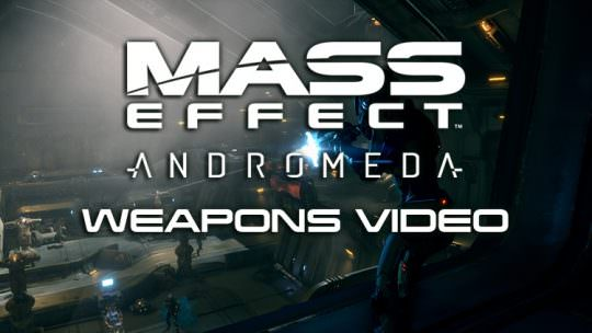 Mass Effect: Andromeda Initiative Video Gives Recruits Some Weapons Training, PC Specs Revealed