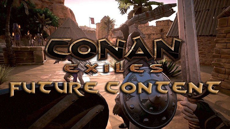 Conan Exiles Previews New Content & Roadmap to Release