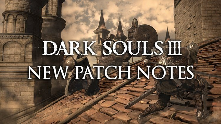 Dark Souls 3 New Patch Notes Detailed, Releasing This Week