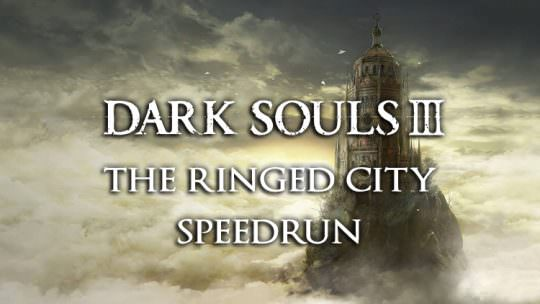 Dark Souls 3: The Ringed City | The Ringed City Speedrun