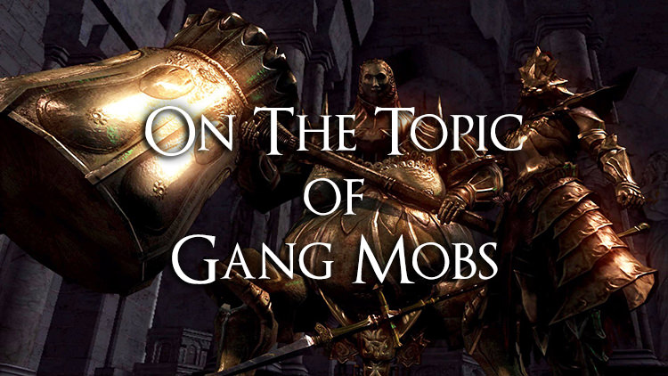 On the Topic of Gangs of Mobs in Dark Souls