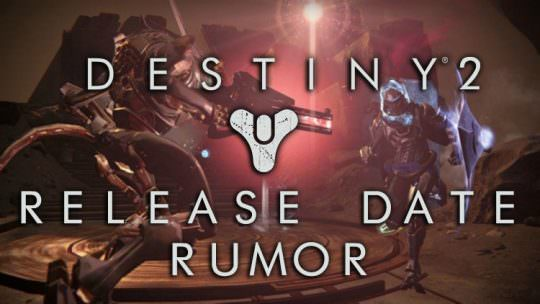 Rumor: Destiny 2 Release Date Possibly Leaked, Along With Pre-Launch Beta