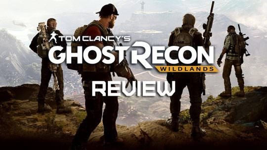 Ghost Recon Wildlands Review: Uneven Terrain