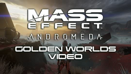 Mass Effect Andromeda Initiative Video Looks at the New Worlds We Will Colonize