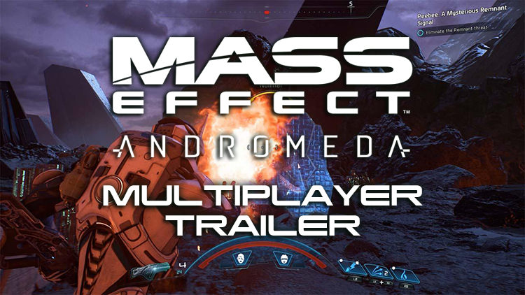Mass Effect: Andromeda Multiplayer Gameplay Trailer Takes A Deeper Look at Online Play