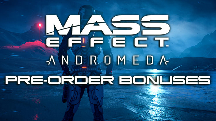Mass Effect Andromeda Adds Pre-Order Bonuses to Deluxe and Super Deluxe Edition