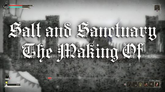 Ska Studios Deliver Wonderful Post Detailing How They Made Salt & Sanctuary