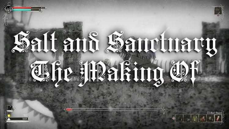 Ska Studios Deliver Wonderful Post Detailing How They Made Salt & Sanctuary