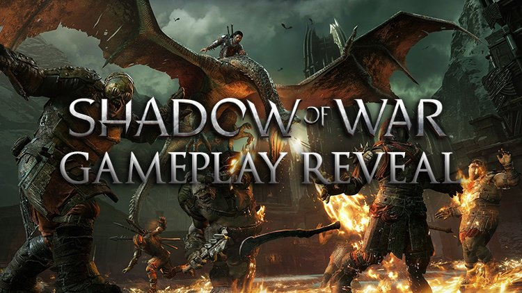 Middle Earth: Shadow of War First Gameplay Look & Screenshots