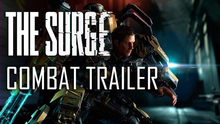 The Surge Releases New Stronger, Faster, Tougher Combat Trailer, Pre-Order Bonuses Revealed