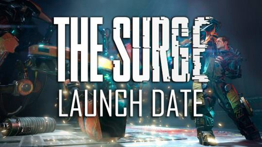 The Surge Announces May 16th Release Date