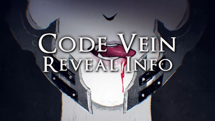 Bandai Namco's Code Vein Project Is A Dungeon Exploration RPG From the Creators of God Eater