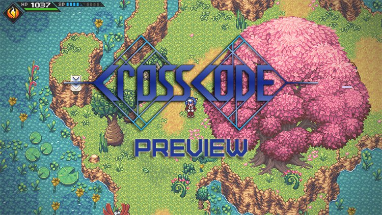CrossCode Hands On Preview: Crossing Genres In Thrilling Ways