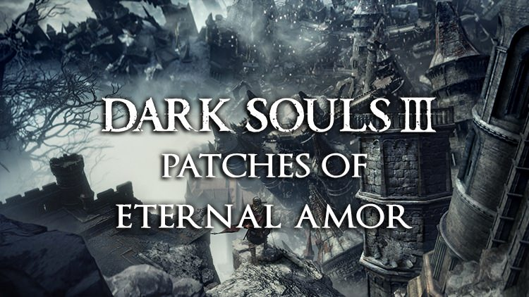 Dark Souls 3: Patches of Eternal Amor