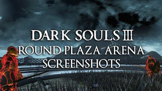 Dark Souls 3 Releases New Round Plaza Arena Screenshots