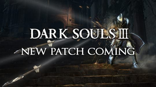 Dark Souls 3 New Patch Coming Tomorrow