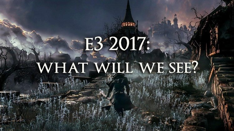 E3 2017: What Will We See?