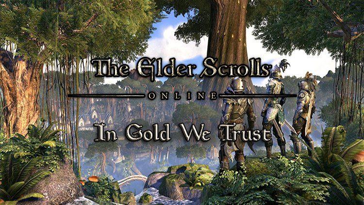 Elder Scrolls Online: In Gold We Trust (A One Tamriel