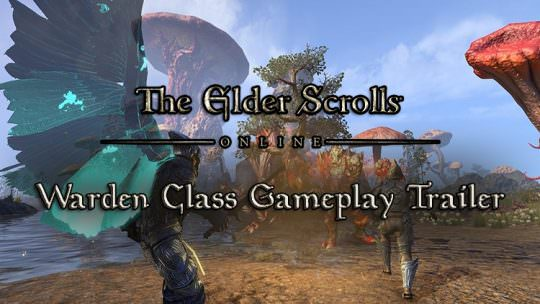 The Elder Scrolls Online Releases New Warden Class Gameplay Trailer