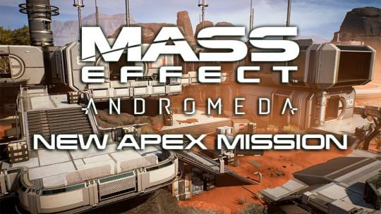 Mass Effect Andromeda New Apex Mission Available April 13th – 17th