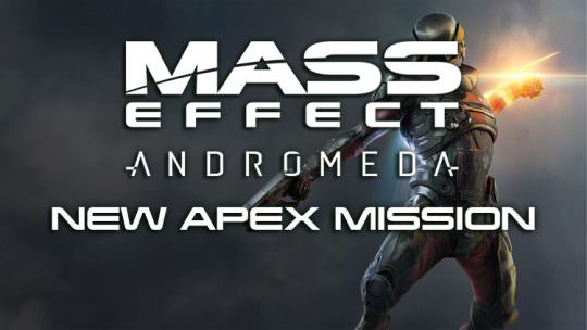 Mass Effect Andromeda New Apex Mission Available April 6th – 10th