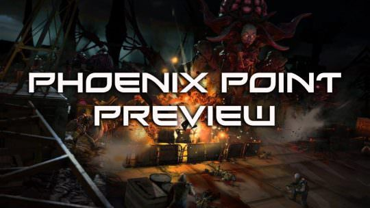 Phoenix Point Preview: X-COM Creator Goes Back To The Roots