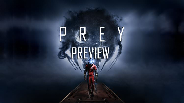 Prey Preview: The Dark Space of Humanity