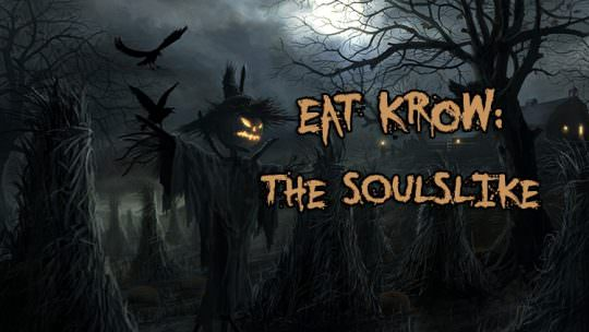 Eat Krow: So You Want To Make a Soulslike!
