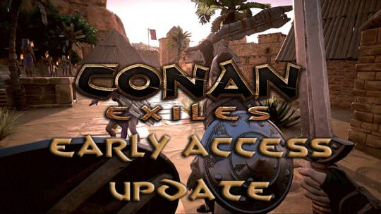 Conan Exiles Early Access Development Update
