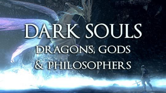 Dark Souls: On Dragons, Gods, and Philosophers