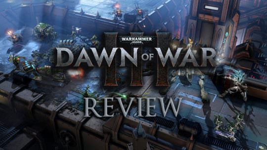Dawn of War III Review: Warhammer 40,000 MOBA Edition