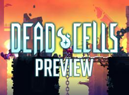 Dead Cells Preview: Metroidvania Goes Rogue