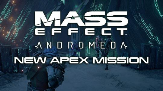 Mass Effect Andromeda New Apex Mission Available May 18th – 22nd