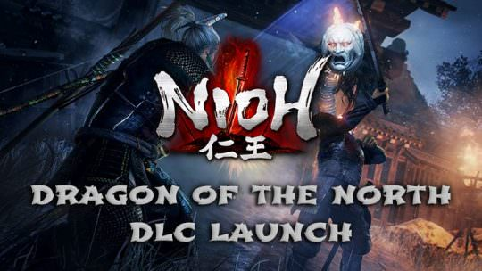 Nioh Dragon of the North DLC and Free PvP Update Now Available