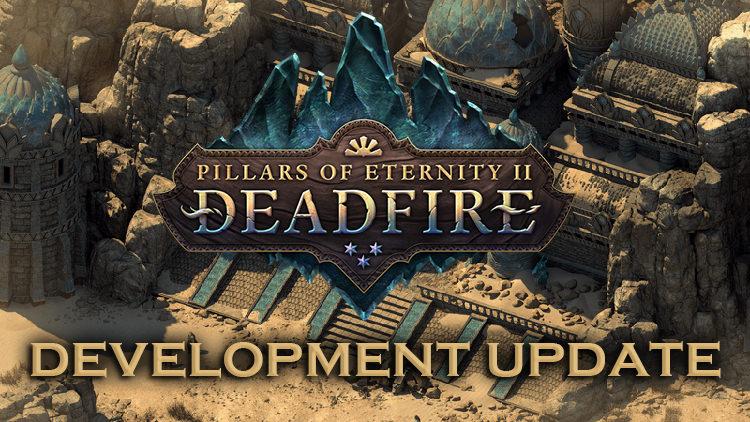 Pillars of Eternity 2: Deadfire: Obsidian Development Update