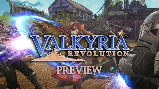 Valkyria Revolution Preview: A Fresh New Direction