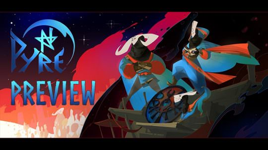 Pyre Preview: A New Flame