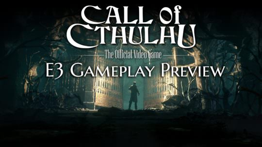 Call of Cthulhu Gameplay E3 2017: Exploration, Dialogue, Monsters & Escaping Madness