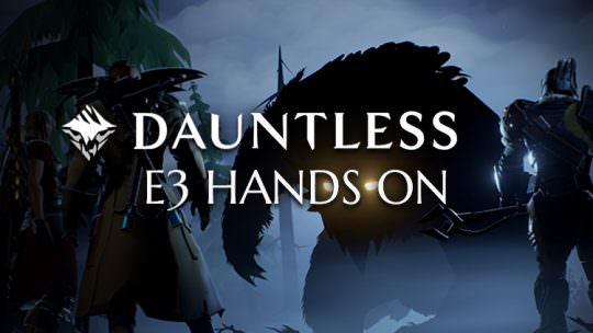 Dauntless Gameplay E3 2017: New Hands On Info On Weapons, Combat, Behemoths, Crafting & More!