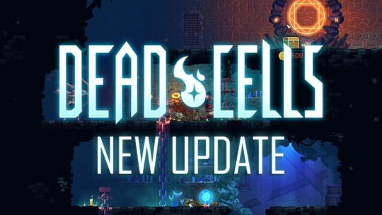 Dead Cells Early Access Update Adds a New Level, Weapons & Enemies