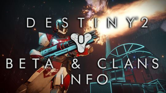 Destiny 2 Beta Start Times Revealed, Clans Will Carry Over From Destiny
