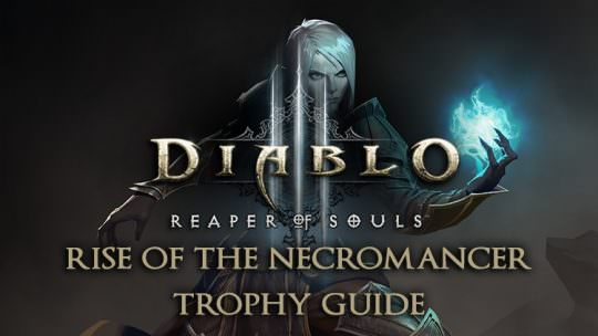 Diablo 3: Rise of the Necromancer Trophy Guide