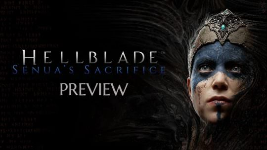 Hellblade: Senua's Sacrifice Preview: Facing Inner Demons With An Indie AAA