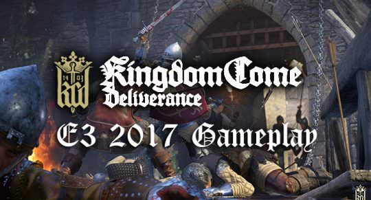 Kingdom Come Deliverance Gameplay E3 2017: Hands On with Combat, Questing, Exploration & More