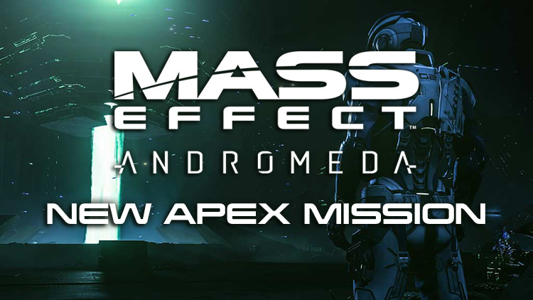 Mass Effect Andromeda New Apex Mission Available June 1st – 5th