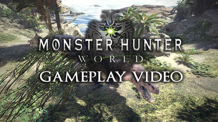 New Monster Hunter World Gameplay Video Released: 25 Minutes of Hunting Action